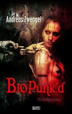 """Erschienen: Andreas Zwengel, """"BioPunked"""""""